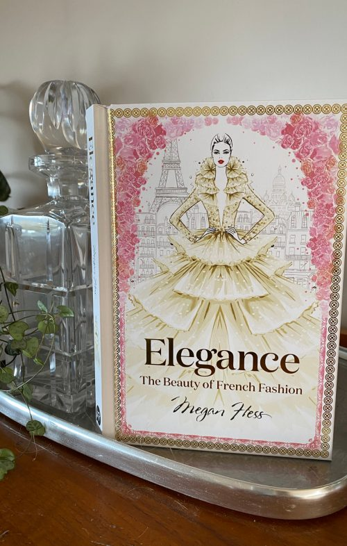 MEGAN HESS ELEGANCE THE BEAUTY OF FRENCH FASHION